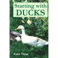 Starting with Ducks Book by Katie Thear (Advice on Domestic + Ornamental Breeds)