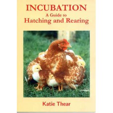 Incubation:A Guide to Hatching and Rearing Book for poultry, chickens, ducks etc